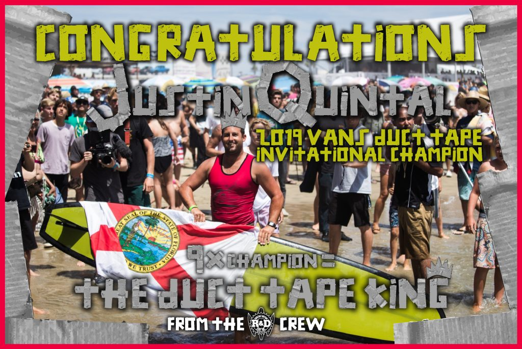 Congratulations Justin Quintal winner of the 2019 The Vans Joel Tudor Duct Tape Invitational