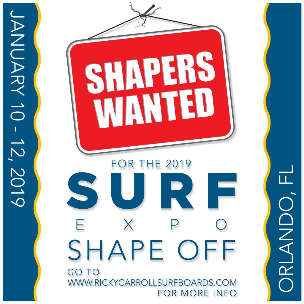 SHAPERS WANTED for the 2019 SHAPE OFF at the SURF EXPO